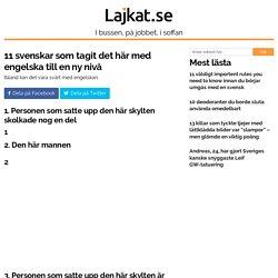 11 svenskar som tagit det här med engelska till en ny nivå