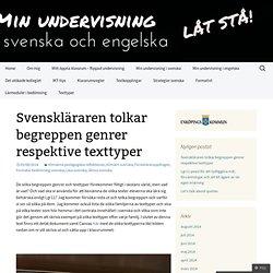 Svenskläraren tolkar begreppen genrer respektive texttyper