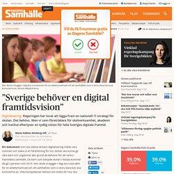 """""""Sverige behöver en digital framtidsvision"""""""