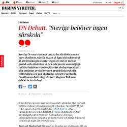 """""""Sverige behöver ingen särskola"""""""