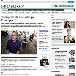 """Sverige borde inte satsa på Pisa-toppen"""
