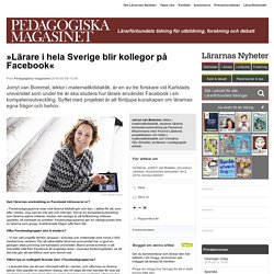 »Lärare i hela Sverige blir kollegor på Facebook«