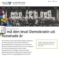 Sveriges riksdag firar demokratin - Ja, må den leva! Demokratin uti hundrade år