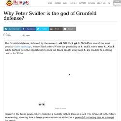 Why Peter Svidler is the god of Grunfeld defense?