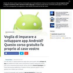 Voglia di imparare a sviluppare app Android? Questo corso gratuito fa proprio al caso vostro