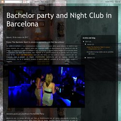 Bachelor party and Night Club in Barcelona: Enjoy The Bachelor Bash In pieno svolgimento con Hot Barcellona!