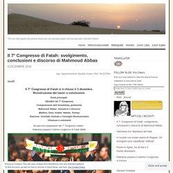 Il 7° Congresso di Fatah: svolgimento, conclusioni e discorso di Mahmoud Abbas