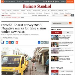 Swachh Bharat survey 2018: Negative marks for false claims under new rules