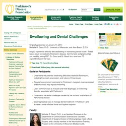 Swallowing and Dental Challenges - Parkinson's Disease Foundation (PDF)