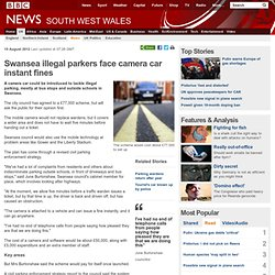 Swansea illegal parkers face camera car instant fines
