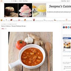 Swapna's Cuisine: Butter Chicken / Murgh Makhani Recipe