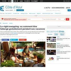 Le night-swapping: ou comment être hébergé gratuitement pendant ses vacances - France 3 Côte d'Azur