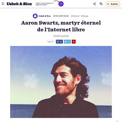 Aaron Swartz, martyr éternel de l'Internet libre