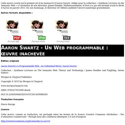 Aaron Swartz - Un Web programmable : œuvre inachevée