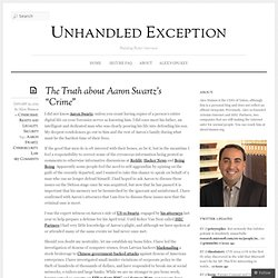 "The Truth about Aaron Swartz's ""Crime"" « Unhandled Exception"