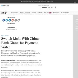 Swatch Links With China Bank Giants for Payment Watch