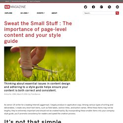 Sweat the Small Stuff : The importance of page-level content and your style guide: The importance of page-level content and your style guide