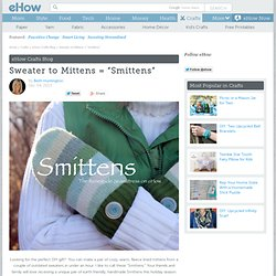 """Sweater to Mittens = """"Smittens"""""""