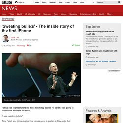 'Sweating bullets' - The inside story of the first iPhone
