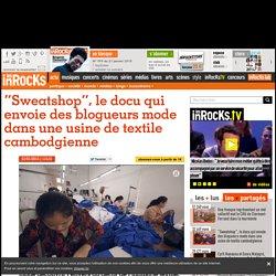 """""""Sweatshop"""", le docu qui envoie des blogueurs mode dans une usine de textile cambodgienne"""