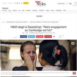 """H&M réagit à Sweatshop: """"Notre engagement au Cambodge est fort"""" - L'Express Styles"""