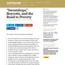 """""""Sweatshops,"""" Boycotts, and the Road to Poverty"""