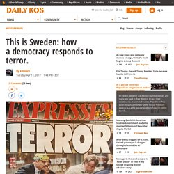 This is Sweden: how a democracy responds to terror.