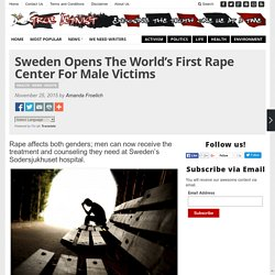 Sweden Opens The World's First Rape Center For Male Victims
