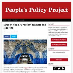 Sweden Has a 70 Percent Tax Rate and It Is Fine – People's Policy Project
