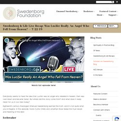 Swedenborg & Life Live Recap: Was Lucifer Really An Angel Who Fell From Heaven? — 7/22/19 – Swedenborg Foundation