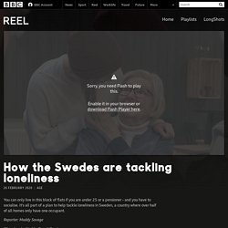 How the Swedes are tackling loneliness - BBC Reel