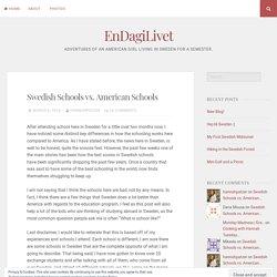 Swedish Schools vs. American Schools – EnDagiLivet