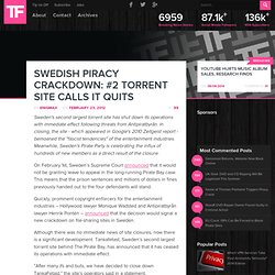 Swedish Piracy Crackdown: #2 Torrent Site Calls It Quits