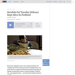 Swedish Fat Tuesday Delicacy Kept Alive In Portland