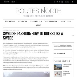 Swedish fashion: how to dress like a Swede – Routes North