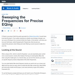 Sweeping the Frequencies for Precise EQing - Tuts+ Music & Audio Tutorial