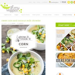 Sweet Corn and Coconut Milk Chowder Recipe