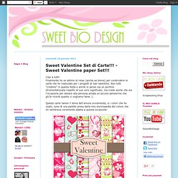 Sweet Valentine Set di Carte!!! - Sweet Valentine paper Set!!!