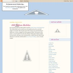 A Blog by Amy Atlas: DIY Vellum Mobiles - (Current Session: Andr