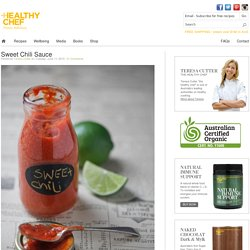 Sweet Chili Sauce : The Healthy Chef – Teresa Cutter