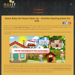 Sweet Baby Girl House Clean Up – Favorite Cleaning Game for kids