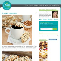 Sweet Pea's Kitchen » Pumpkin Pie Biscotti