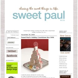 Sweet Paul's Holiday Countdown Nov 30th