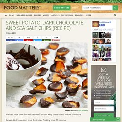 Sweet Potato, Dark Chocolate And Sea Salt Chips (Recipe)