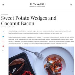 Sweet Potato Wedges and Coconut Bacon