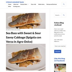Sea Bass with Sweet & Sour Savoy Cabbage (Spigola con Verza in Agro-Dolce)