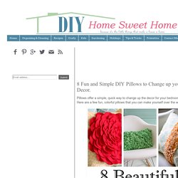 8 Fun and Simple DIY Pillows to Change up your Home Decor.