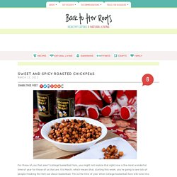 sweet and spicy roasted chickpeas - Back to Her Roots