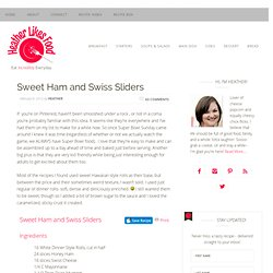 Sweet Ham and Swiss Sliders | Heather Likes Food