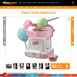 Sweet Tooth Appliances : cotton candy maker